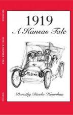 1919 - A Kansas Tale by dorothydhourihan