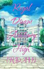 Regal Dream Academy High (RDAH) by DeannaLingue