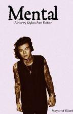 Mental |Harry Styles| by mayorofkilantis