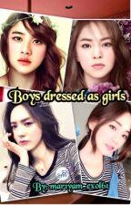 ( Boys dressed as girls ) by mar1yam_exol61