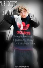 Publicity Stunt [Louis Tomlinson] by IWouldBangLou