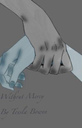 Without Mercy by Tessla-Sanchez16