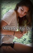 Kunwari, Akin Ka. by WhiWaineRedux