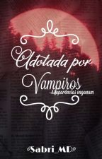 Adotada Por Vampiros-As aparências enganam by Sabrina_498