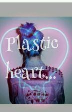 Plastic heart... by MelCoraline