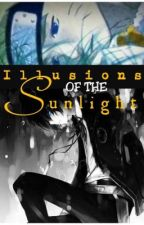 Illusions of the Sunlight | Naruto FanFiction by Gold_Roses_of_Winter
