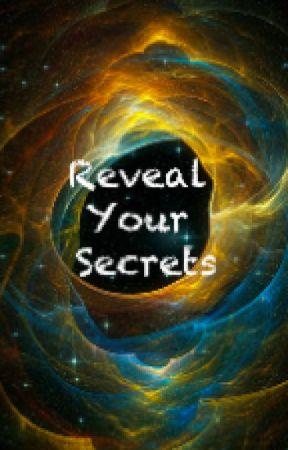 Reveal Your Secrets by Tyler_Burke13