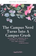 The Campus Nerd Turns Into A Campus Crush by BabesFriendsForever