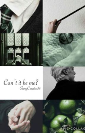 Can't It Be Me? -Drarry- by StoryCreator56