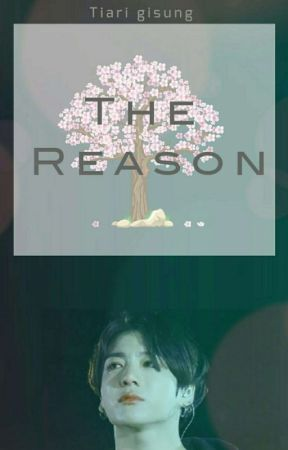 THE REASON || JEON JUNGKOOK  by Tiarigisung