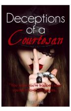 Deceptions of a Courtesan |ENGLISH| by totherealitywithyou