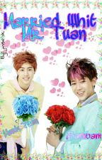 Married With Mr'Tuan {Markbam} by UchiyounG