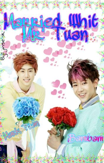 Married With Mr'Tuan {Markbam}