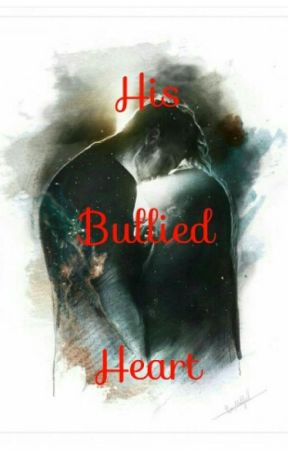 His Bullied Heart by alisha1726