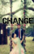 CHANGE by TheContagiousLove