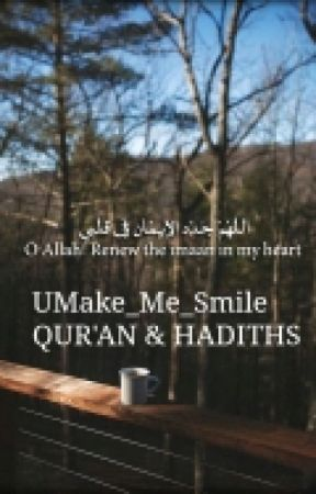 QUR'AN AND HADITHS by UMake_Me_Smile