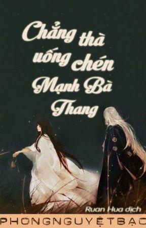 [BHTT][Edit] Chẳng thà uống chén Mạnh Bà Thang - Phong Nguyệt Bạc by RuanHua