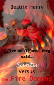 Santa Versus the Fire Demons by WritingGroup