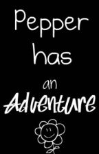 Pepper has an Adventure- A Children's Story by awesomelyanonymous