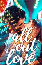 All out of love ✓ #Wattys2017 by Imcrazyyouknow