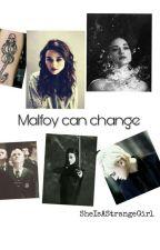 Malfoy can change || Draco Malfoy (PODCZAS KOREKTY) by SheIsAStrangeGirl