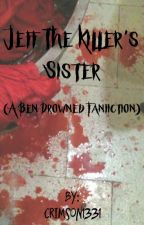 Jeff the killer's sister (ben drowned fan fic) by Crimson1331
