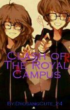 Clash Of The Royal Campus by Leianne_Jurado
