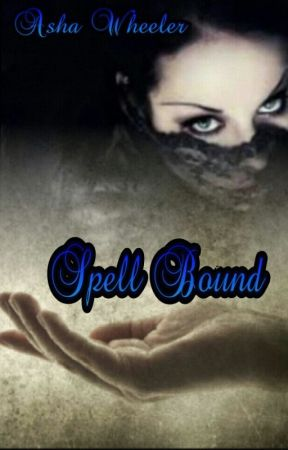 Spell Bound (Editing) by AshaWheeler