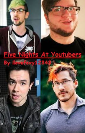 Five Nights At Youtubers (On hold) by AntiLover64