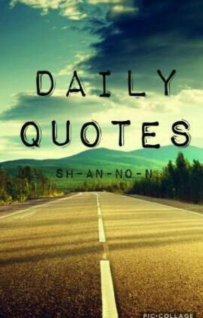 DAILY QUOTES by Sh-An-No-N