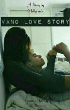 Vano Love Story by Mellyrmdni