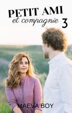 Petit ami et compagnie 2 : Pour un baiser de toi by MaevaAndStories