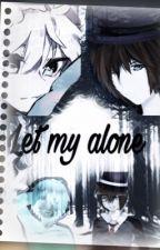 Let me alone (Zomdado FF)  by Smily__