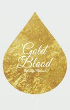 Gold Blood by Life_Flourish