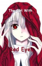 The Girl With Red Eyes by TheFreakaziod