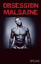 Obsession Malsaine by PatriciaLukusa243
