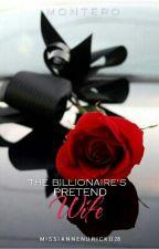 The Billionaire's Pretend Wife by MissIanneNuricko28