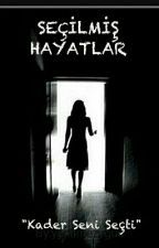 SEÇİLMİŞ HAYATLAR by Kizil-Anka