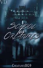School For Creatures - Училище за Създания by SenpaiiiSan