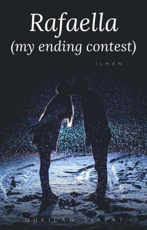 Rafaella (My Ending) #contest by NukilanSiapa