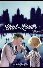 Chat-Lover (Otayuri) by AttisFanGirl