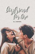 Boyfriend For Hire [Complete ✔] #TheButterflyAwards by RoseASP