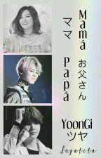 Mamá, Papá y Yoongi by Sugatita
