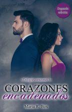 Trilogía Corazones I: Corazones Encadenados © #BlueStarAwards  by LaChicaAnonima18
