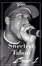 Sweetest Taboo • Mc Ren » short story by EazyDoezIt