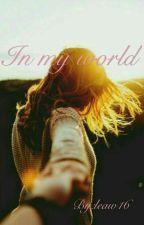 In my world (Pausiert) by leaw16