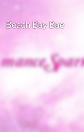 Beach Bay Bae by TheRomanceSparkers