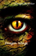 Dragon Wings by DragonTheWriter