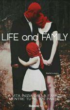 LIFE and FAMILY {Wattys2017} by Illuminami-Tu