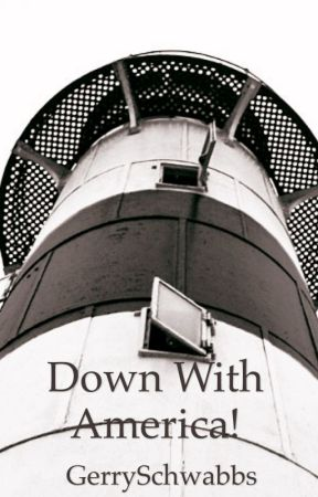 Down With America! by GerrySchwabbs
